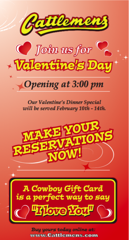 Cattlemens open at 3pm on Valentines Day- Purchase Gift Cards Now