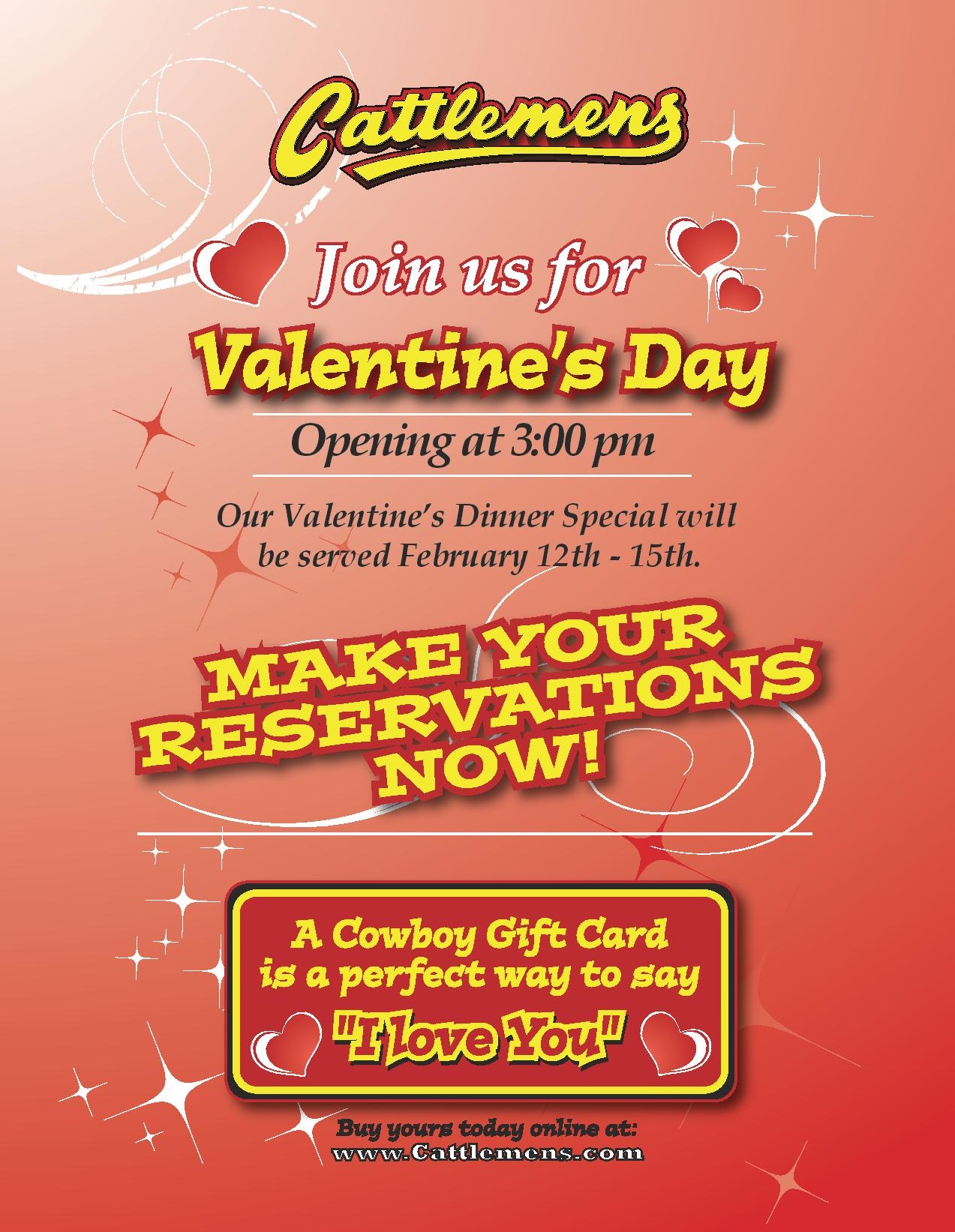 Join us for Valentine's Day. Opening at 3pm. Dinner Special will be served February 12th - 15th. Make reservations today.
