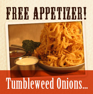 Free Appetizer! Tumbleweed Onions