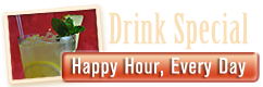 Happy Hour, Every Day!